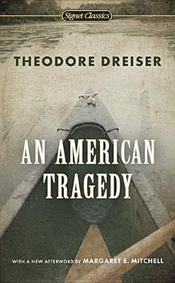An American Tragedy - Dreiser, Theodore, and Mitchell, Margaret E (Afterword by), and Lingeman, Richard (Introduction by)