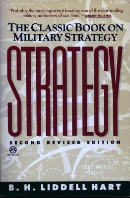 Strategy: Second Revised Edition - Liddell Hart, Basil Henry, and Liddell, Hart B H