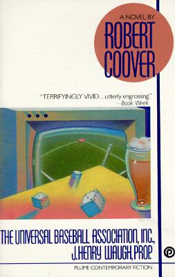 The Universal Baseball Association, Inc., J. Henry Waugh, Prop. - Coover, Robert