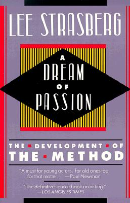 A Dream of Passion: The Development of the Method - Strasberg, Lee, and Morphos, Evangeline (Editor)