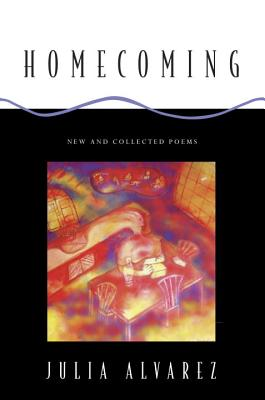 Homecoming: New and Collected Poems - Alvarez, Julia