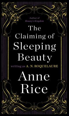 The Claiming of Sleeping Beauty - Roquelaure, A N