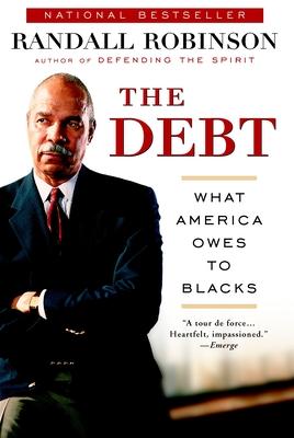 The Debt: What America Owes to Blacks - Robinson, Randall N