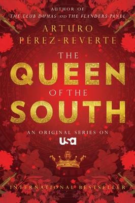 Queen of the South - Perez-Reverte, Arturo, and Pera(c)Z-Riverte, Arturo