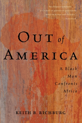 Out of America: A Black Man Confronts Africa - Richburg, Keith B