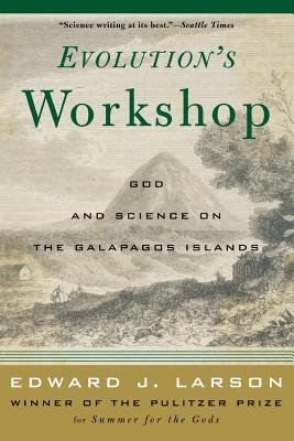 Evolution's Workshop - Larson, Edward J, J.D., PH.D.