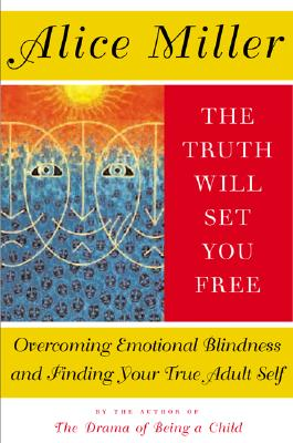 The Truth Will Set You Free - Miller, Alice, and Jenkins, Andrew (Translated by)