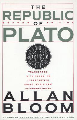 The Republic of Plato: Second Edition - Plato, and Plato Bloom, Allan, and Bloom, Allan (Editor)