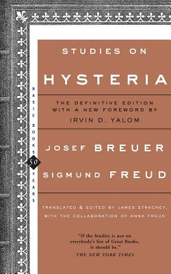 Studies on Hysteria - Breuer, Josef (Preface by), and Freud, Sigmund (Preface by), and Strachey, James (Translated by)