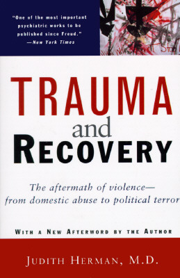 Trauma and Recovery - Herman, Judith Lewis, M.D.