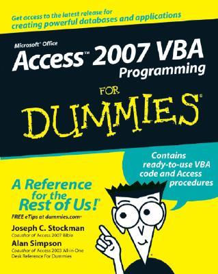 Access 2007 VBA Programming for Dummies - Stockman, Joseph C, and Simpson, Alan