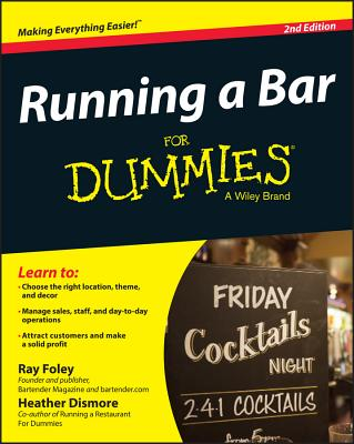 Running a Bar for Dummies - Foley, Ray, and Dismore, Heather