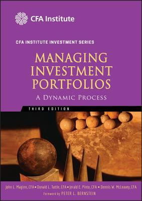 Managing Investment Portfolios: A Dynamic Process - Maginn, John L (Editor), and Tuttle, Donald L (Editor), and Pinto, Jerald E (Editor)