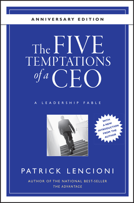 The Five Temptations of a CEO: A Leadership Fable - Lencioni, Patrick M