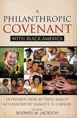 A Philanthropic Covenant with Black America - Jackson, Rodney M (Editor), and Carson, Emmett D (Afterword by), and Smiley, Tavis (Introduction by)
