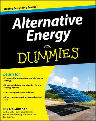 Alternative Energy for Dummies - DeGunther, Rik