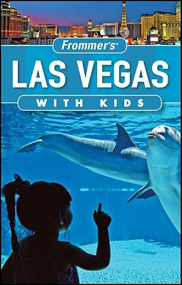 Frommer's Las Vegas with Kids - Sehlinger, Bob, Mr.