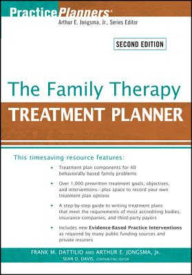 The Family Therapy Treatment Planner - Dattilio, Frank M, PhD, Abpp, and Jongsma, Arthur E, Jr., and Davis, Sean D, PhD (Editor)
