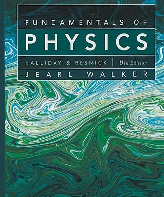 Fundamentals of Physics - Halliday, David, and Resnick, Robert, and Walker, Jearl