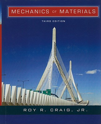 Mechanics of Materials - Craig, Roy R, and Philpot, Timothy A