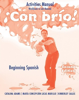 Con Brio Activities Manual - Adams, Catalina, and Murillo, Maria C Lucas, and Sallee, Kimberley