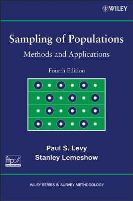Sampling of Populations: Methods and Applications - Levy, Paul S, and Lemeshow, Stanley, Ph.D.