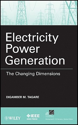 Electricity Power Generation: The Changing Dimensions - Tagare, Digambar M