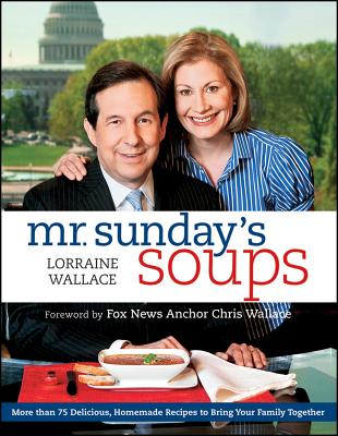 Mr. Sunday's Soups - Wallace, Lorraine, and Grablewski, Alexandra (Photographer), and Binns, Brigit