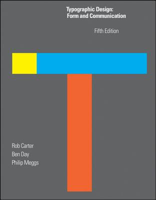 Typographic Design: Form and Communication - Carter, Rob, and Meggs, Philip B., and Day, Ben