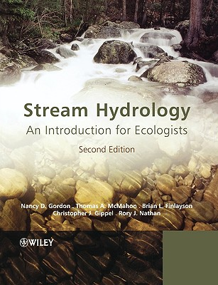 Stream Hydrology: An Introduction for Ecologists - Gordon, Nancy D, and Finlayson, Brian L, and Gippel, Christopher J
