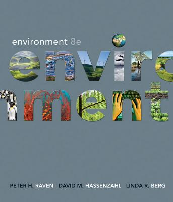 Environment - Raven, Peter H, and Hassenzahl, David M, and Berg, Linda R