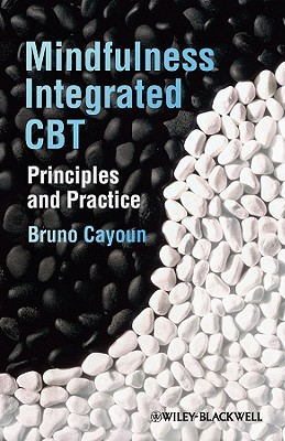 Mindfulness-Integrated CBT: Principles and Practice - Cayoun, Bruno A.