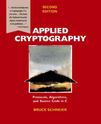 Applied Cryptography: Protocols, Algorithms, and Source Code in C - Schneier, Bruce, and Schneier