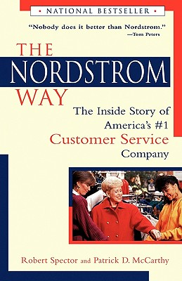 The Nordstrom Way: The Inside Story of America's #1 Customer Service Company - Spector, Robert, and Spector, and McCarthy, Patrick D