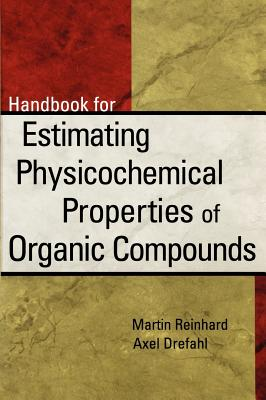 Handbook for Estimating Physiochemical Properties of Organic Compounds - Reinhard, Martin, and Reinhard, Michael, and Drefahl, Axel