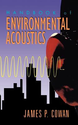 Handbook of Environmental Acoustics - Cowan, James P