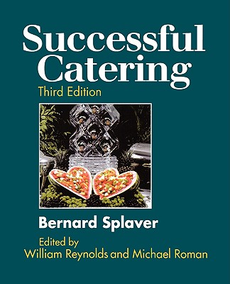 Successful Catering - Splaver, Bernard (Editor), and Reynolds, William N (Editor), and Roman, Michael (Editor)