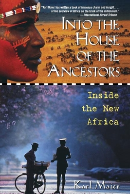Into the House of the Ancestors: Inside the New Africa - Maier, Karl