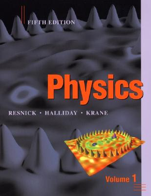 Physics, Volume 1 - Halliday, David, and Resnick, Robert, and Krane, Kenneth S