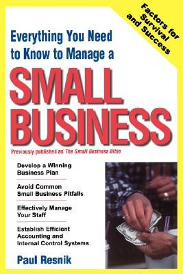 Everything You Need to Know to Start Your Own Small Business - Resnik, Paul, and Resnick, Paul, and Resnik, Robert