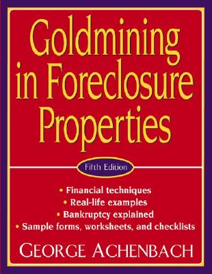 Goldmining in Foreclosure Properties - Achenbach, George