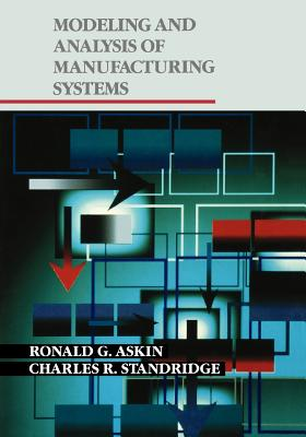 Modeling and Analysis of Manufacturing Systems - Askin, Ronald G, and Standridge, Charles