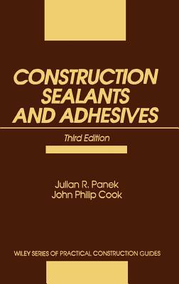 Construction Sealants and Adhesives - Panek, Julian R, and Cook, and Cook, John P, Dr.