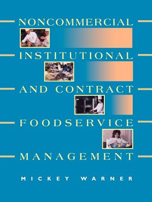 Institutional, Noncommercial and Contract Foodservice Management - Warner, Mickey