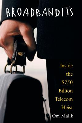 Broadbandits: Inside the $750 Billion Telecom Heist - Malik, Om