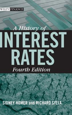 A History of Interest Rates - Homer, Sidney, and Sylla, Richard, and Homer