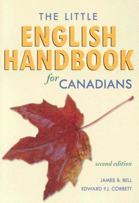 The Little English Handbook for Canadians - Bell, James B, and Corbett, Edward P J