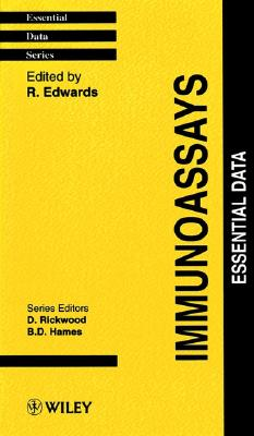 Immunoassays: Essential Data - Edwards, R (Editor), and Edwards, Ray (Editor)