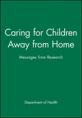 Caring for Children Away from Home: Messages from Research - Department of Health, and Lastdepartment of Health, and Great Britain