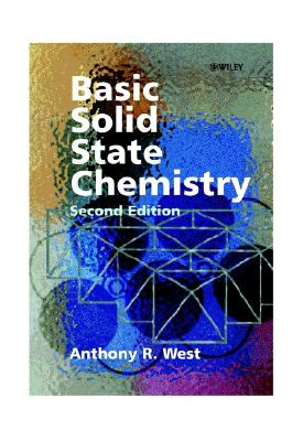 Basic Solid State Chemistry - West, Anthony R, and West, Cameron, Ph.D.